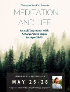 Meditation & Life – A Spiritual Retreat for Ages 28 to 45 at Badri @ Chinmaya Mission Chicago - Badri Center | Willowbrook | Illinois | United States